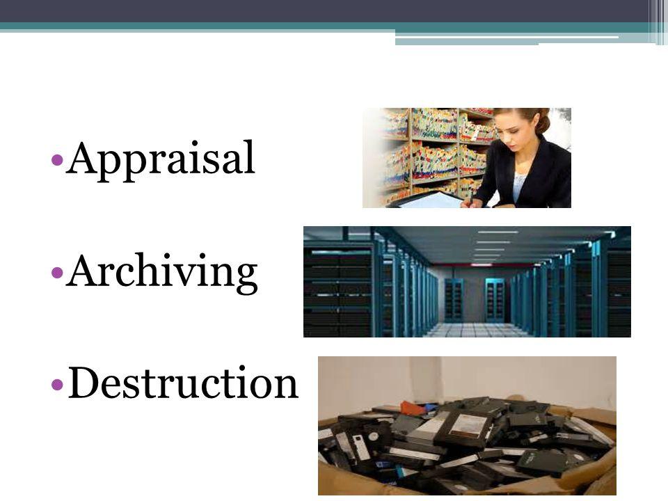 Appraisal Archiving Destruction