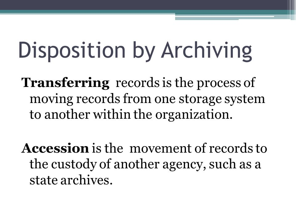 Disposition by Archiving