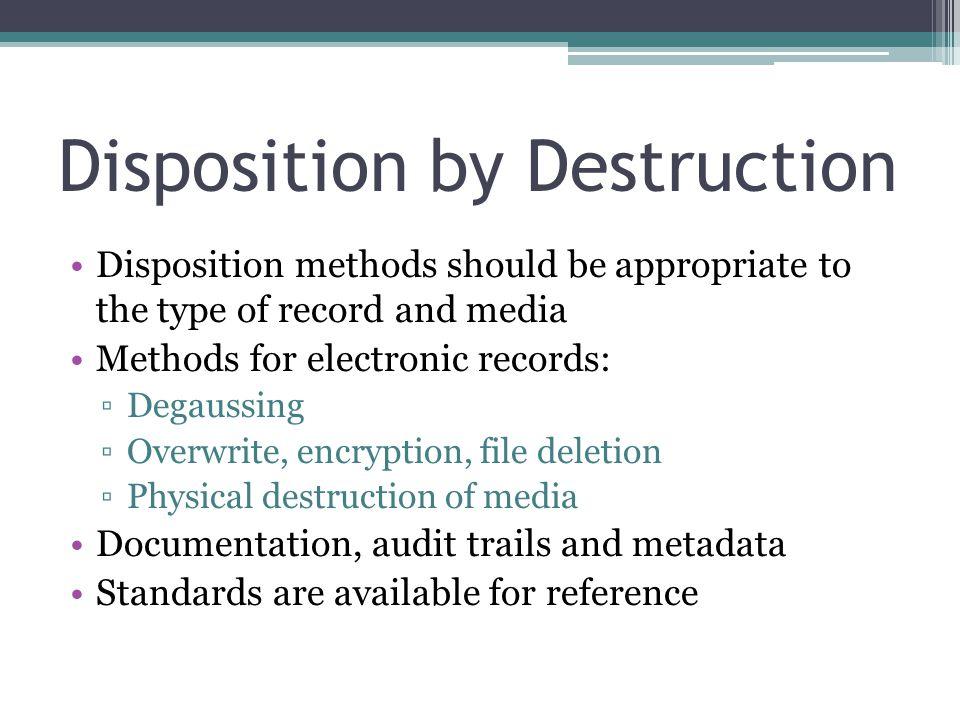 Disposition by Destruction