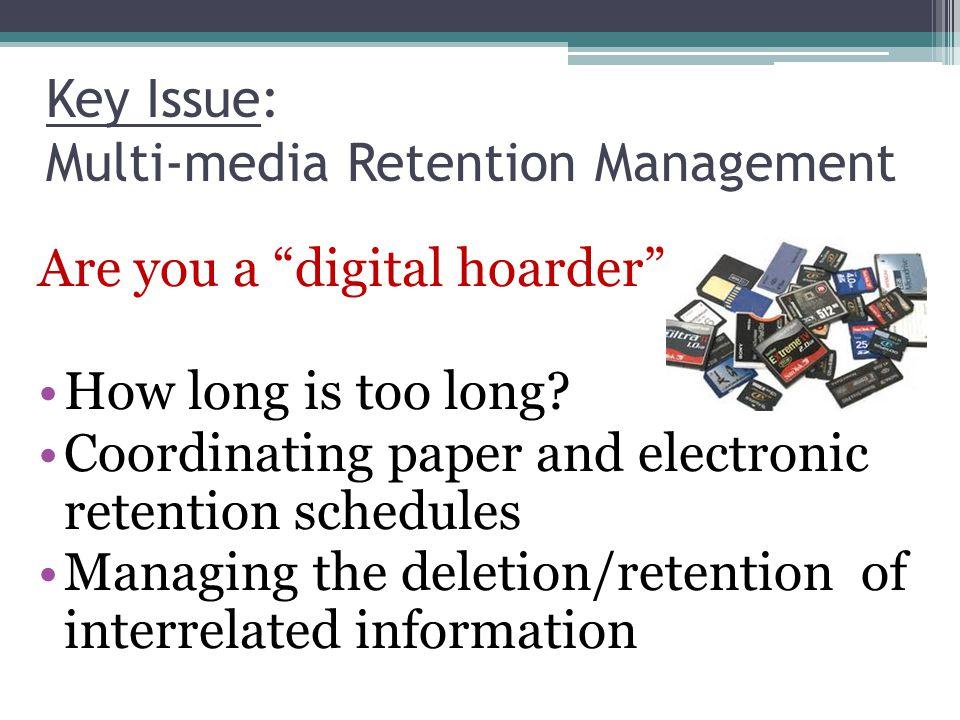 Key Issue: Multi-media Retention Management
