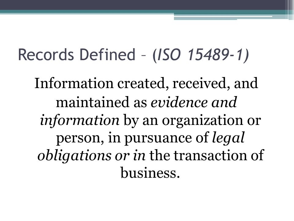 Records Defined – (ISO 15489-1)