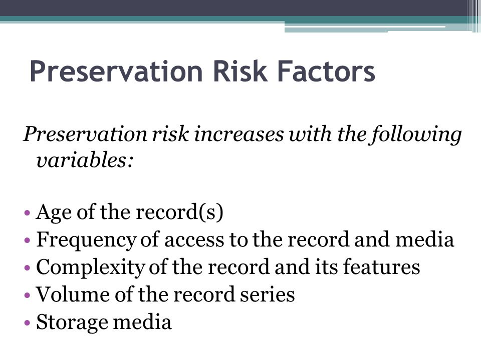 Preservation Risk Factors