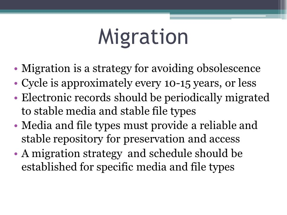 Migration Migration is a strategy for avoiding obsolescence