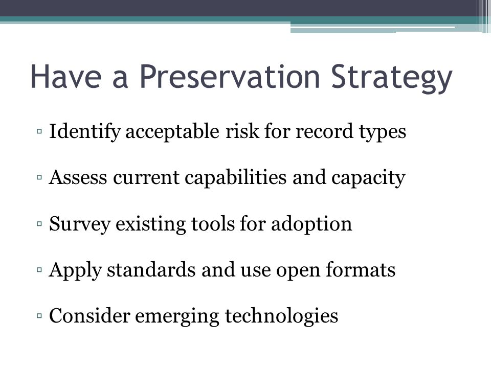 Have a Preservation Strategy