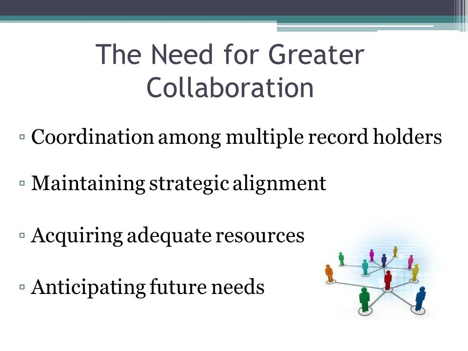 The Need for Greater Collaboration