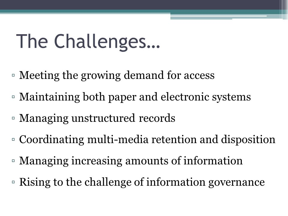 The Challenges… Meeting the growing demand for access