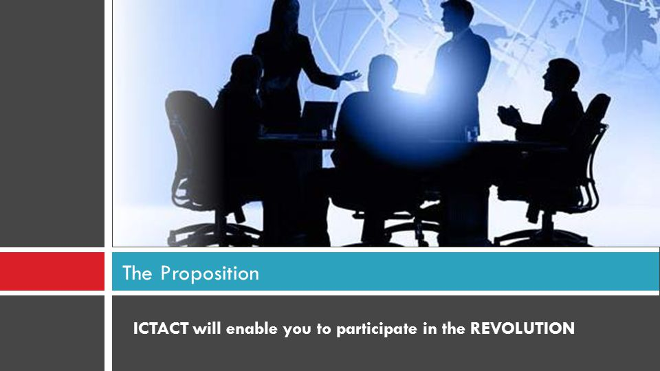 The Proposition ICTACT will enable you to participate in the REVOLUTION