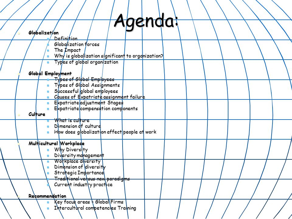 Agenda: Globalization Definition Globalization forces The Impact