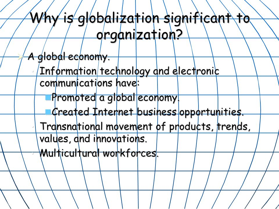 Why is globalization significant to organization
