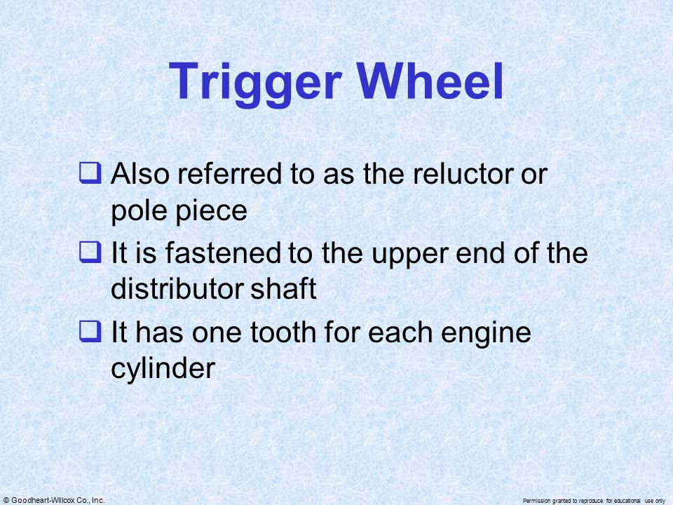 Trigger Wheel Also referred to as the reluctor or pole piece