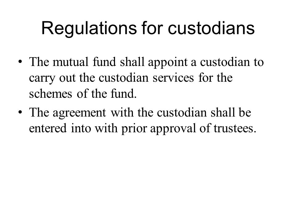 Regulations for custodians
