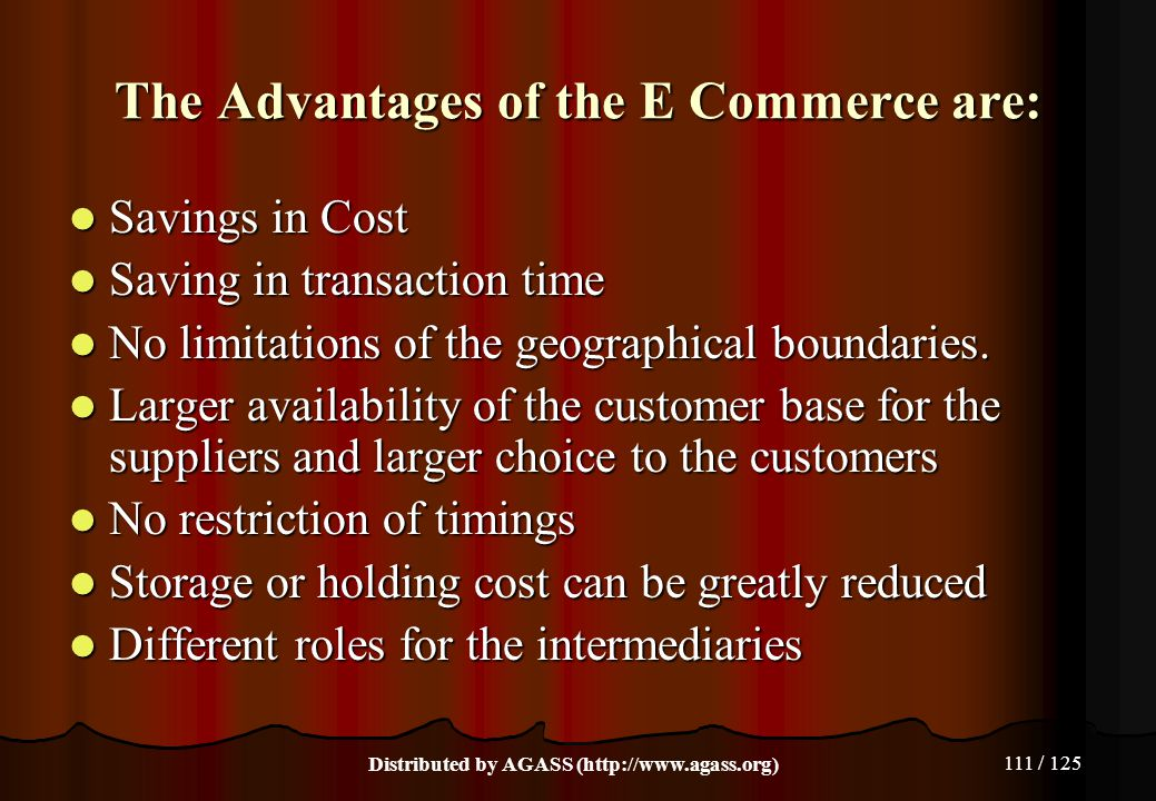 The Advantages of the E Commerce are: