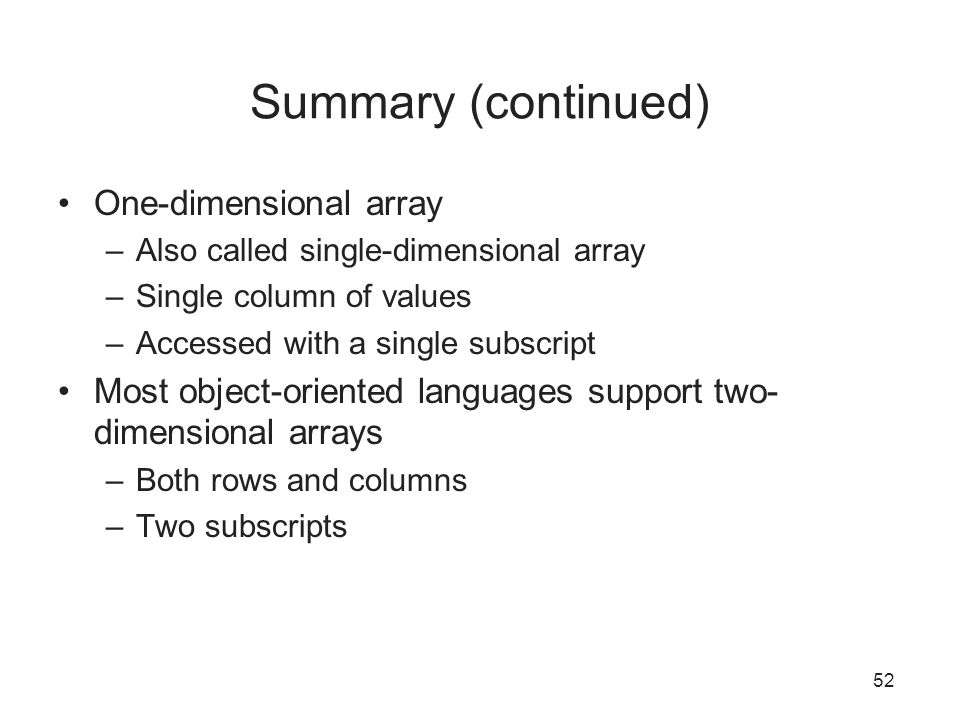 Summary (continued) One-dimensional array