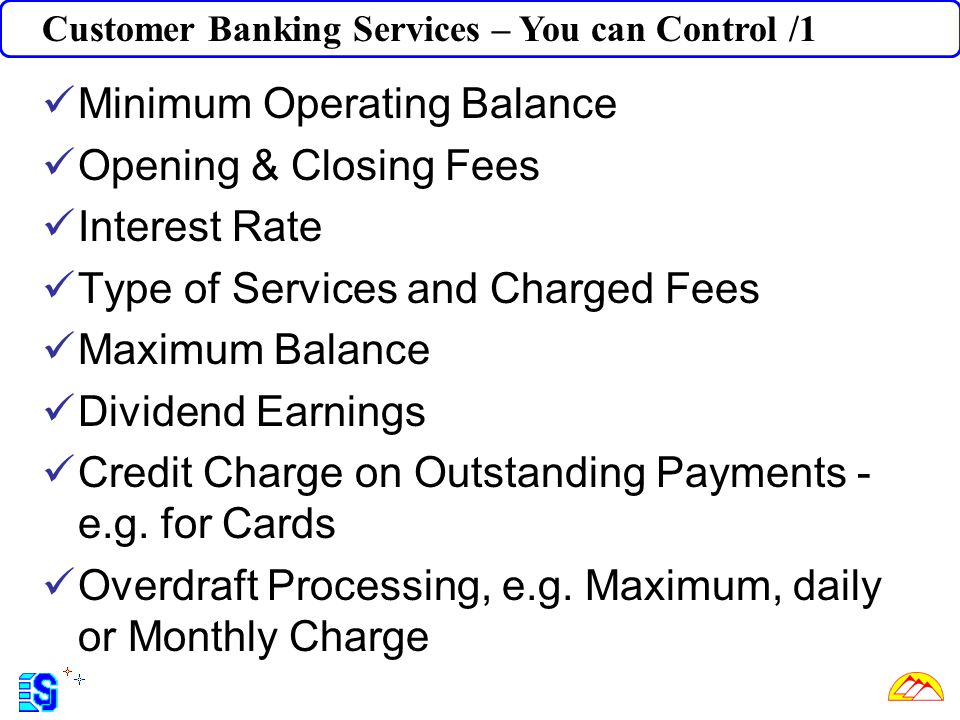Minimum Operating Balance Opening & Closing Fees Interest Rate
