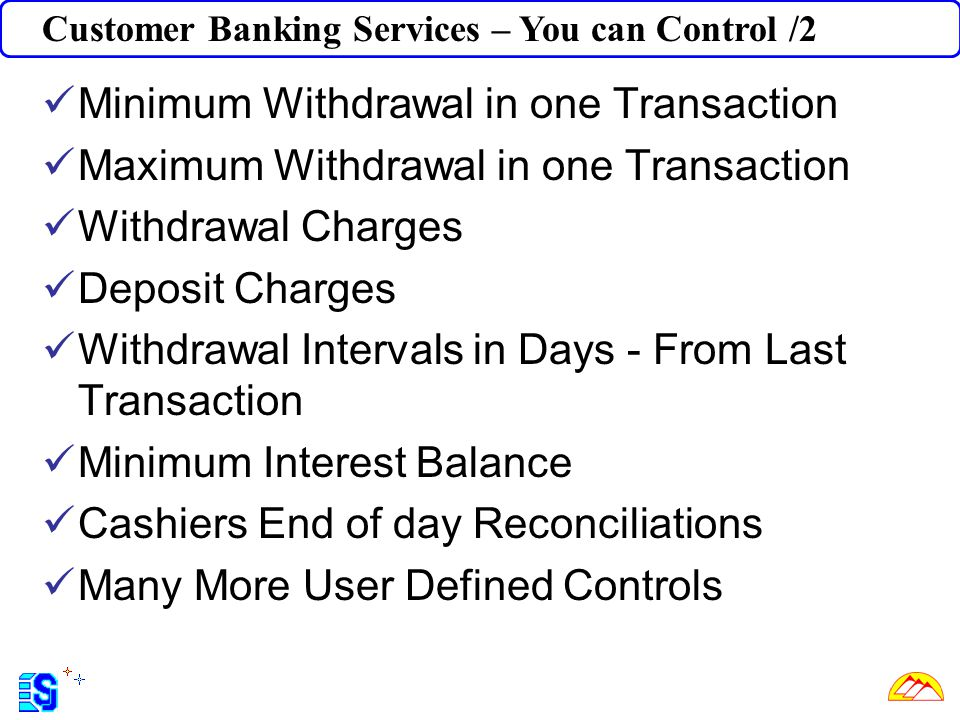 Minimum Withdrawal in one Transaction
