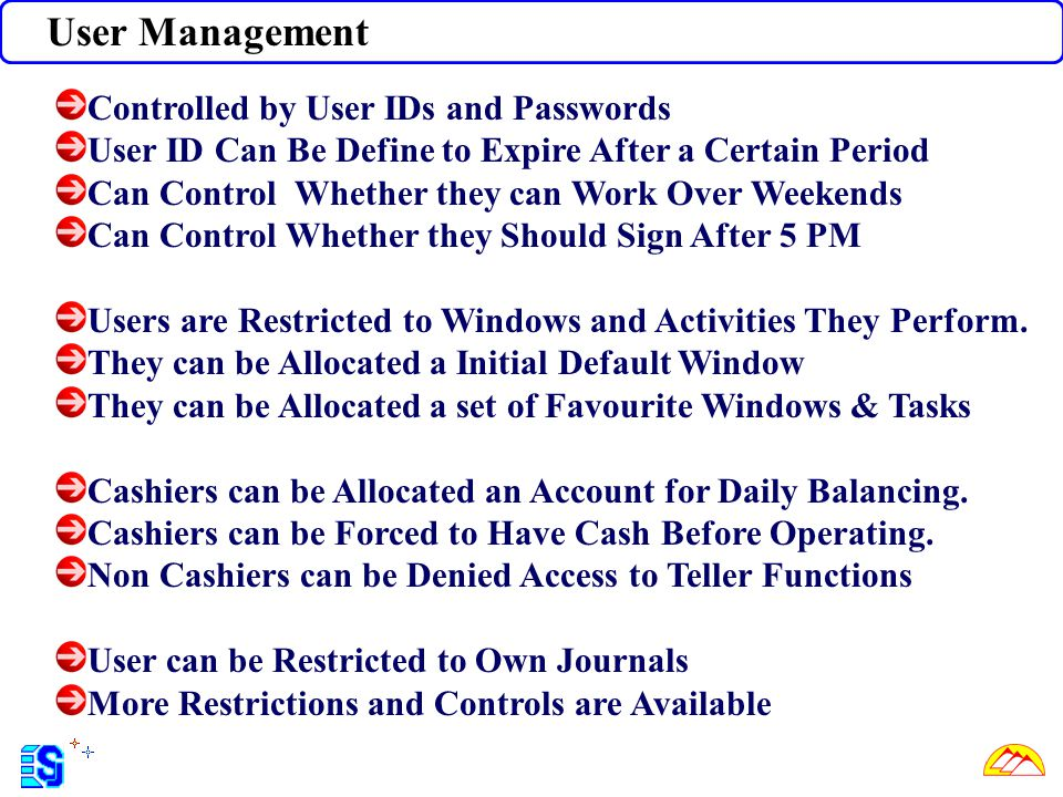 User Management Controlled by User IDs and Passwords