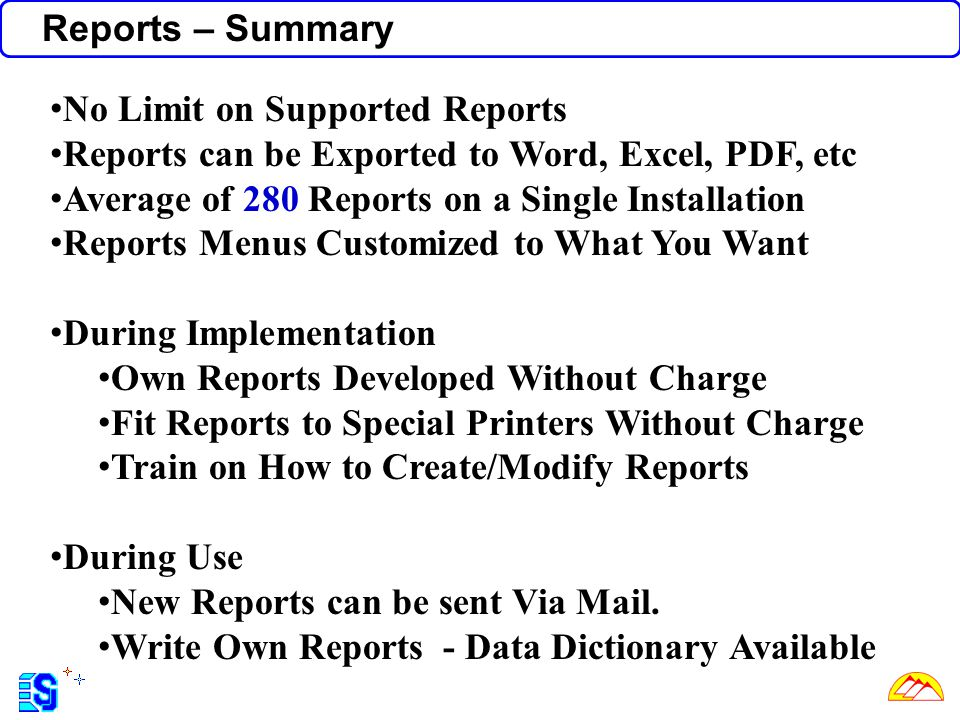 Reports – Summary No Limit on Supported Reports. Reports can be Exported to Word, Excel, PDF, etc.