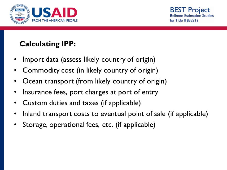 Calculating IPP: Import data (assess likely country of origin) Commodity cost (in likely country of origin)