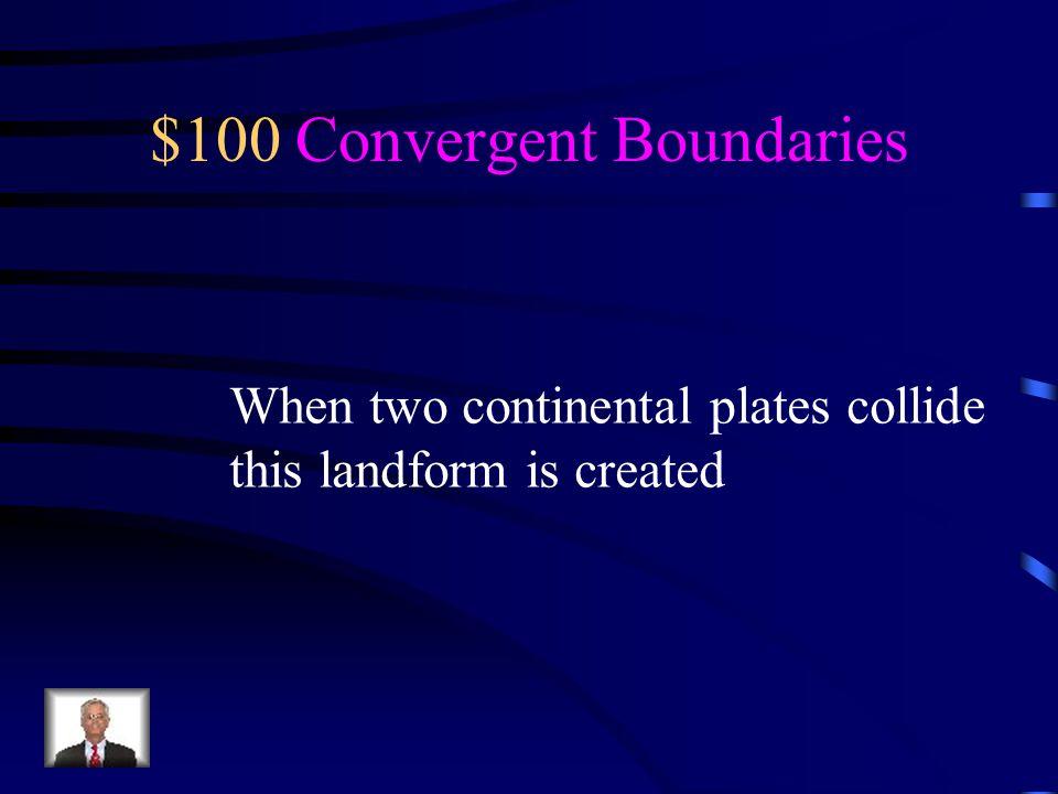 $100 Convergent Boundaries