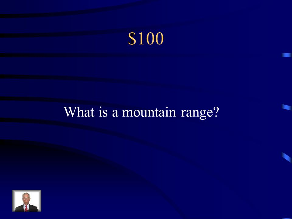$100 What is a mountain range