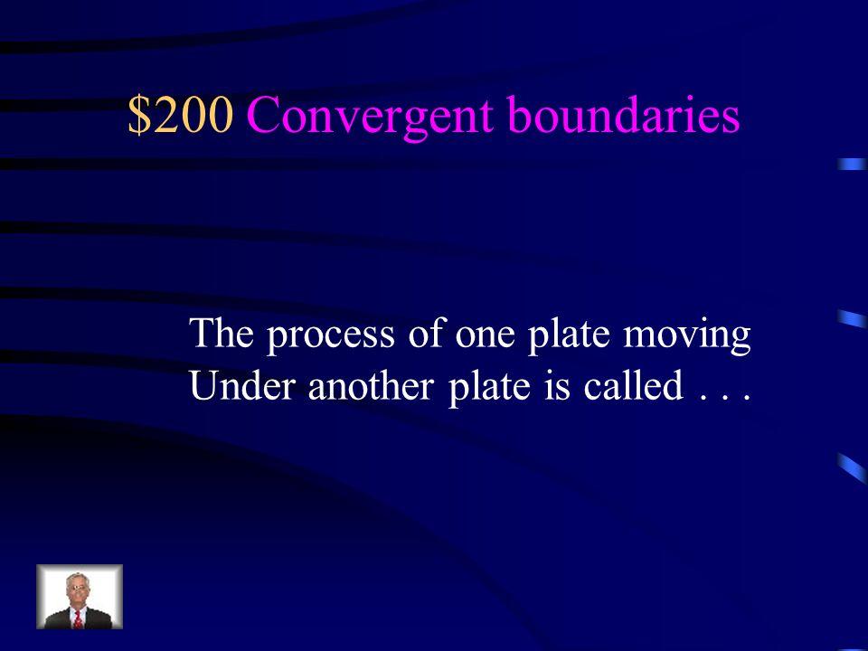 $200 Convergent boundaries
