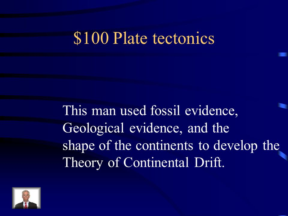 $100 Plate tectonics This man used fossil evidence,