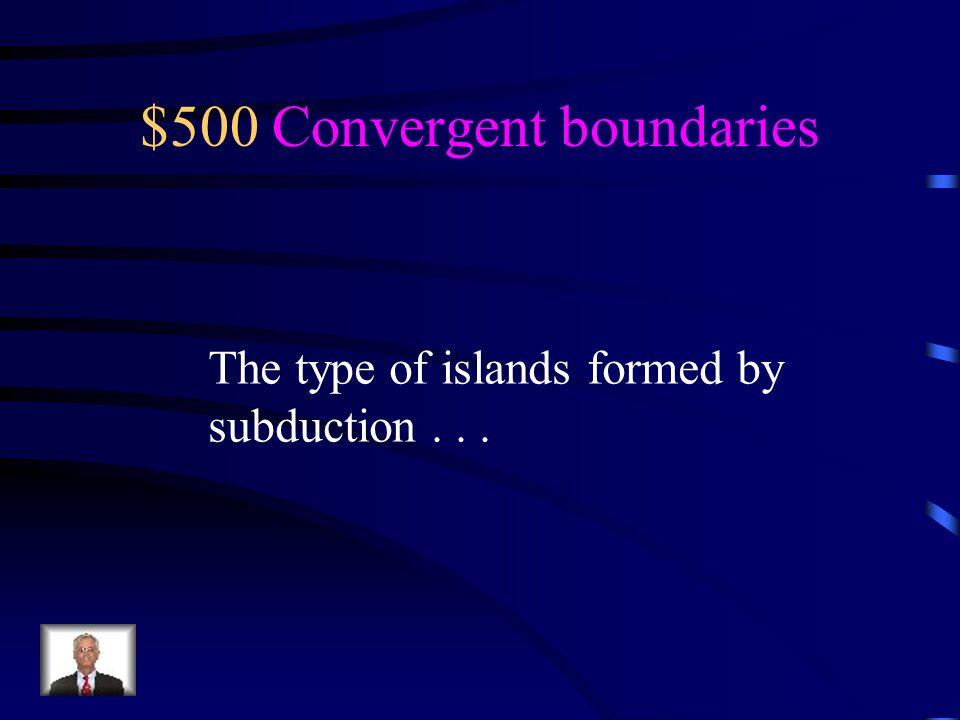$500 Convergent boundaries