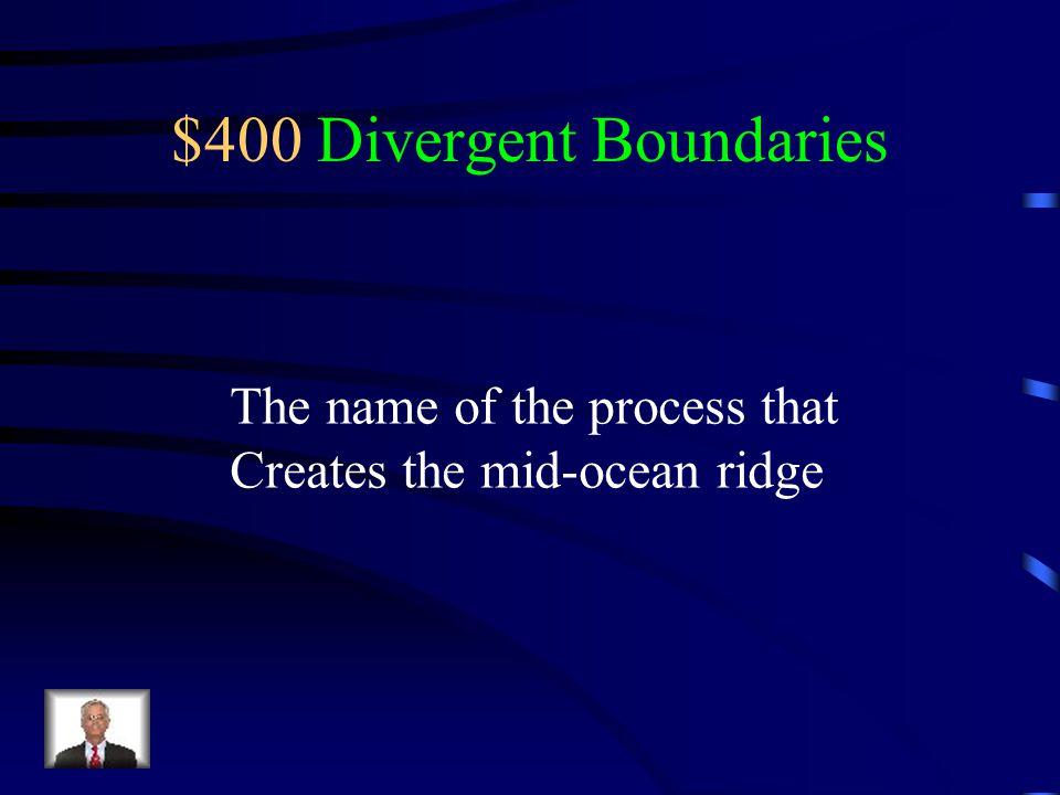 $400 Divergent Boundaries