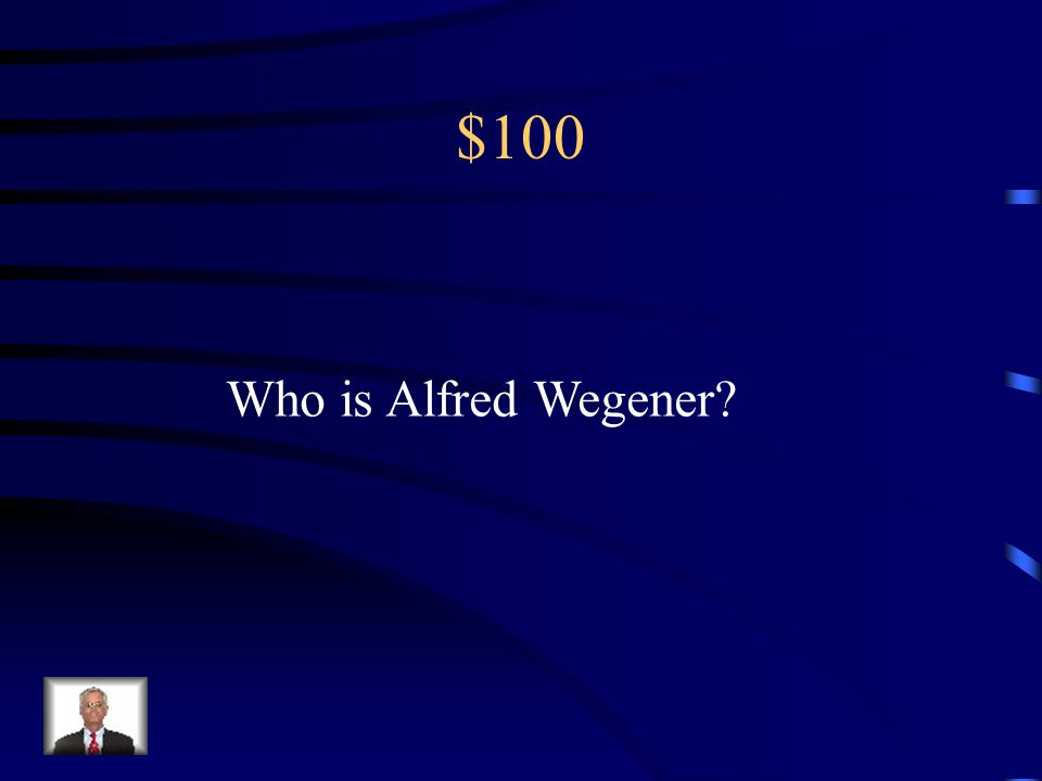 $100 Who is Alfred Wegener
