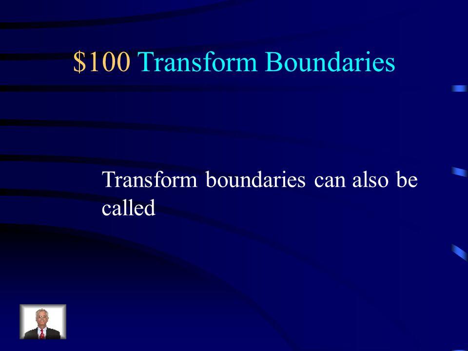 $100 Transform Boundaries
