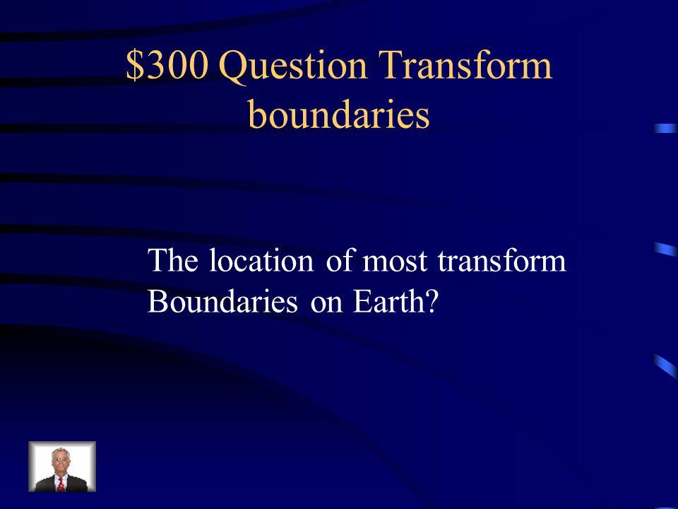 $300 Question Transform boundaries