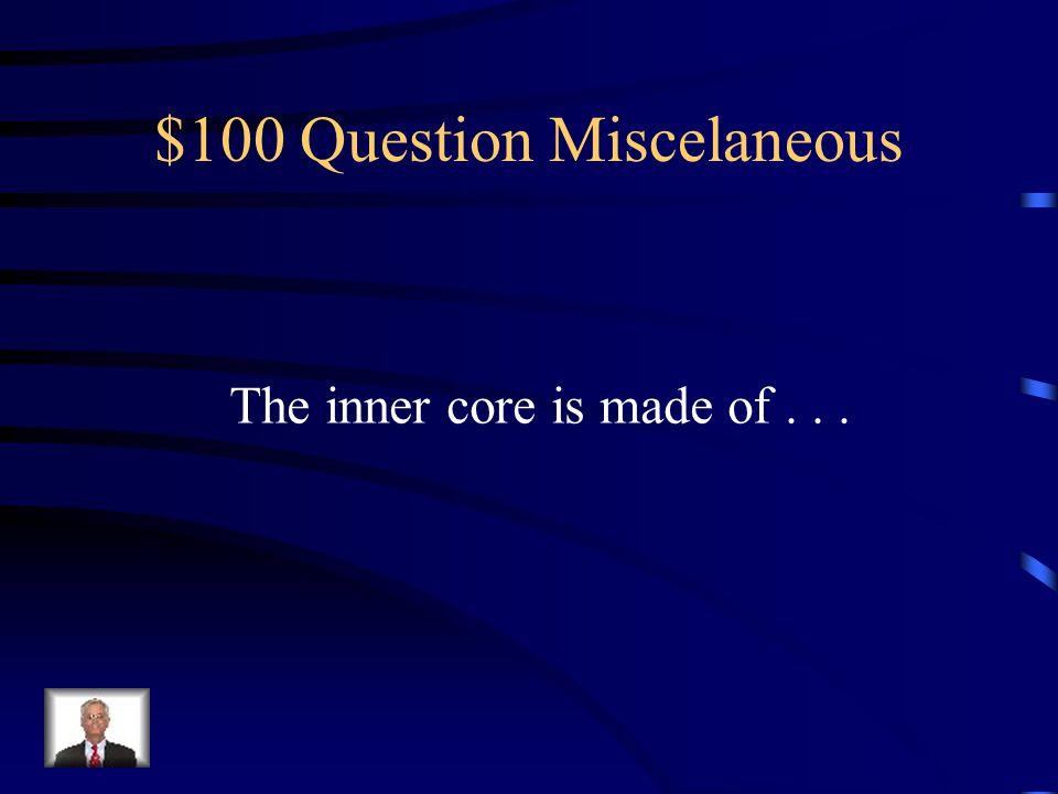 $100 Question Miscelaneous