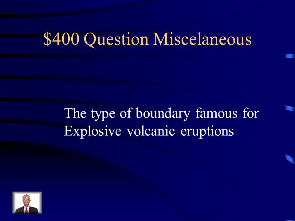 $400 Question Miscelaneous