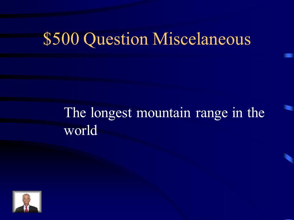 $500 Question Miscelaneous