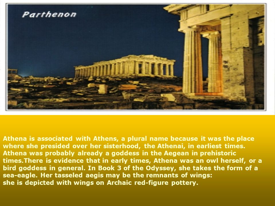 Athena is associated with Athens, a plural name because it was the place