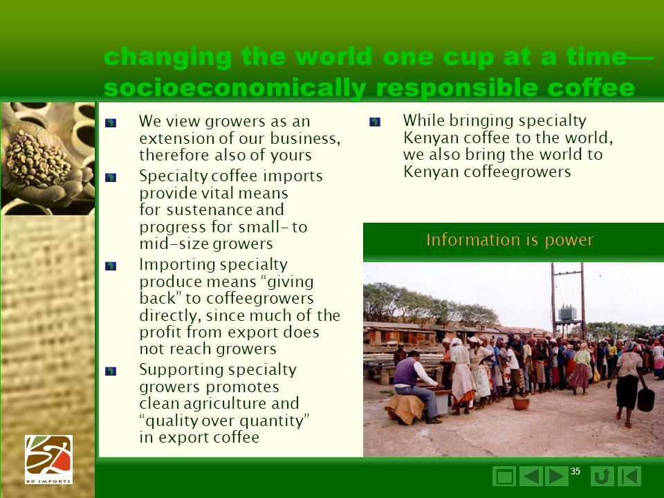 BD Imports, Inc. 14 April 2017. changing the world one cup at a time— socioeconomically responsible coffee.