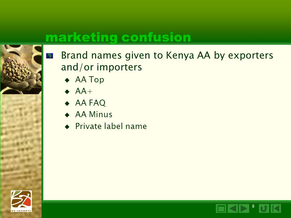 BD Imports, Inc. 14 April 2017. marketing confusion. Brand names given to Kenya AA by exporters and/or importers.