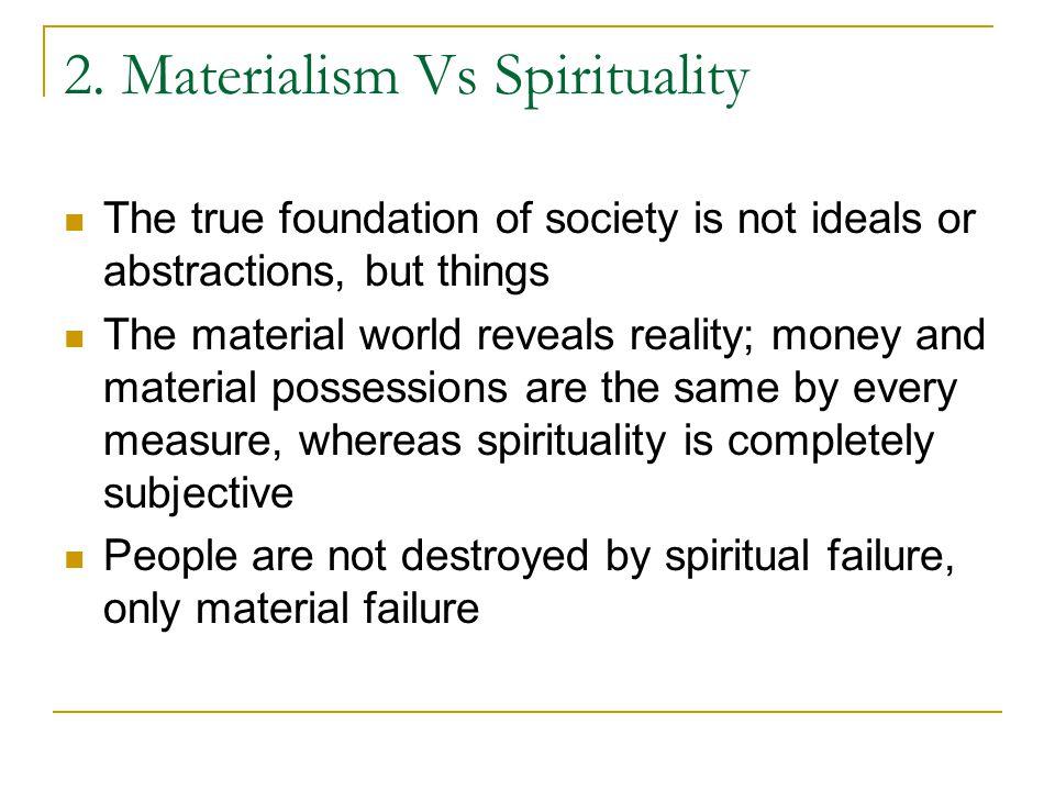 2. Materialism Vs Spirituality