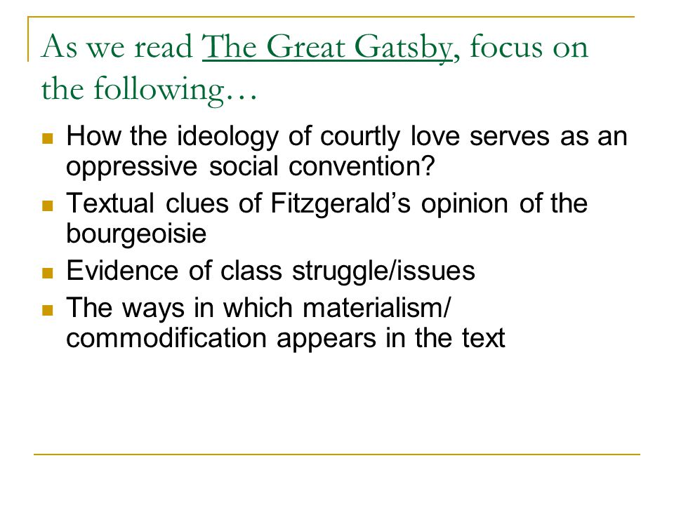 As we read The Great Gatsby, focus on the following…