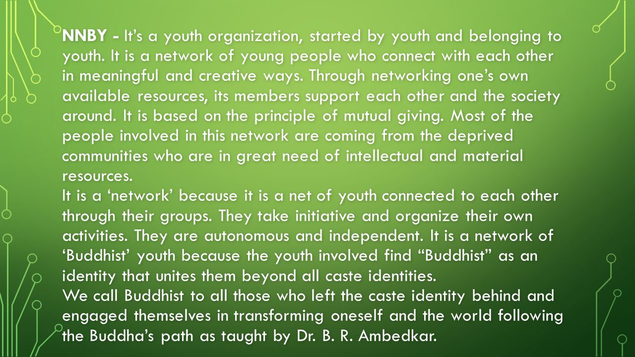 NNBY - It's a youth organization, started by youth and belonging to youth.