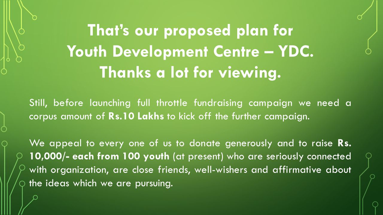 That's our proposed plan for Youth Development Centre – YDC.