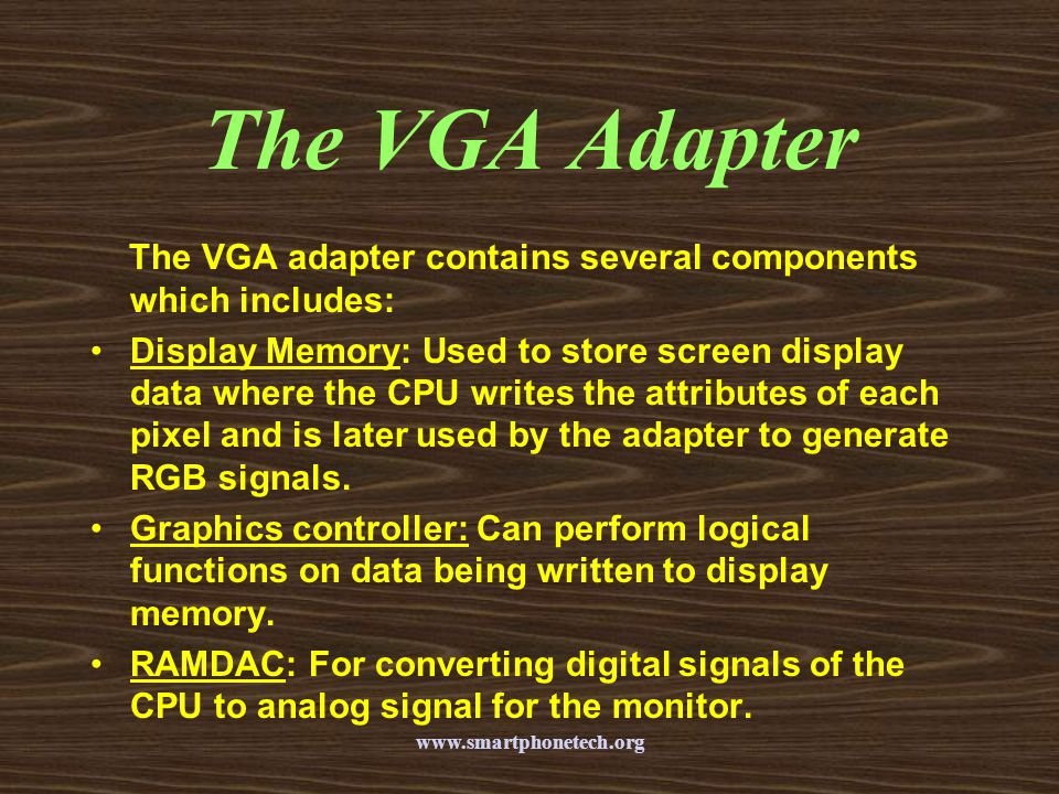 The VGA Adapter The VGA adapter contains several components which includes: