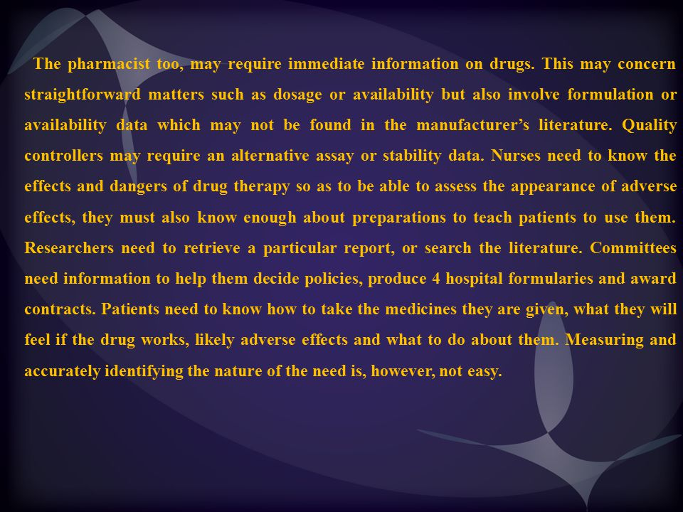 The pharmacist too, may require immediate information on drugs
