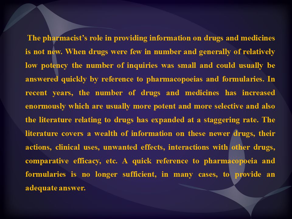The pharmacist's role in providing information on drugs and medicines is not new.