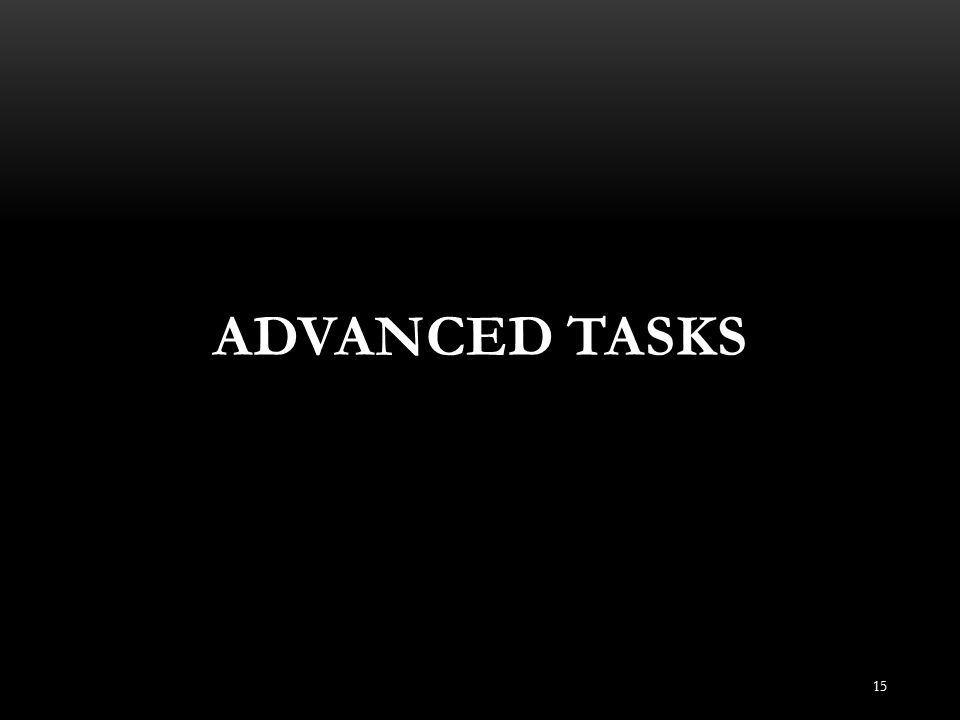 Advanced Tasks