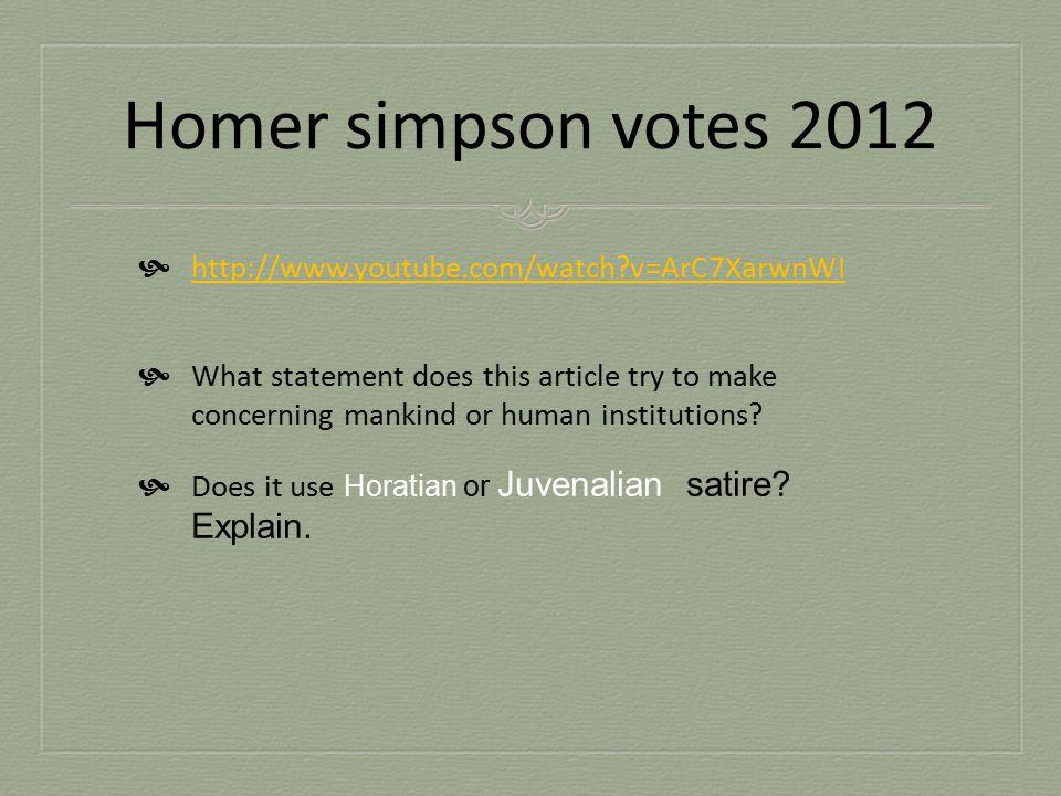 Homer simpson votes 2012 http://www.youtube.com/watch v=ArC7XarwnWI