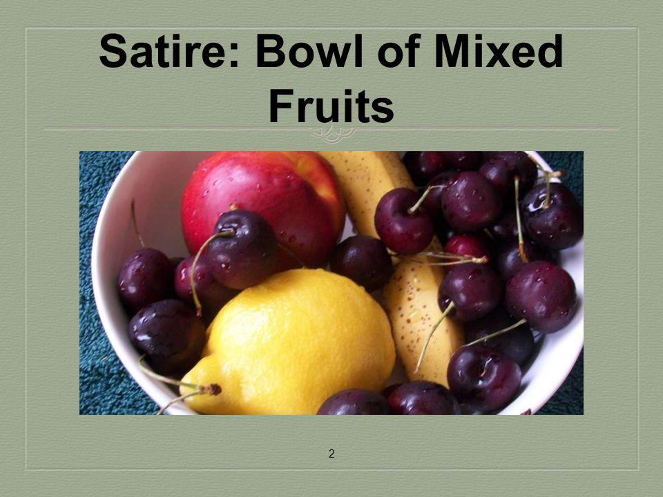 Satire: Bowl of Mixed Fruits