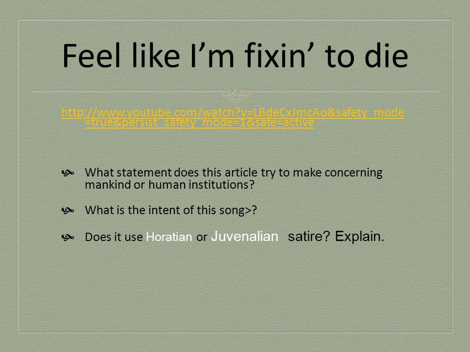 Feel like I'm fixin' to die