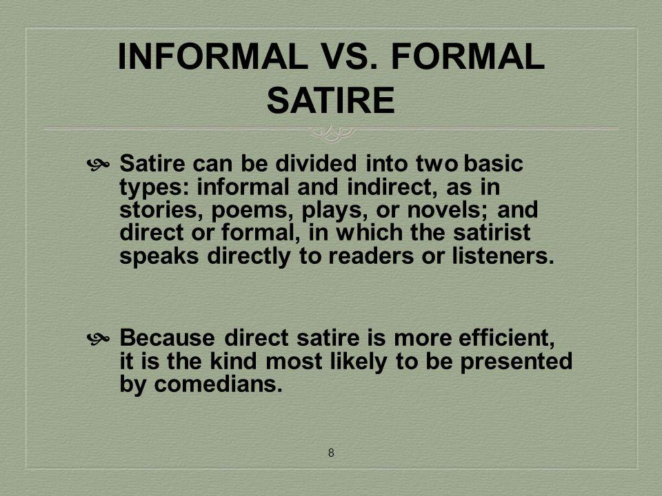INFORMAL VS. FORMAL SATIRE