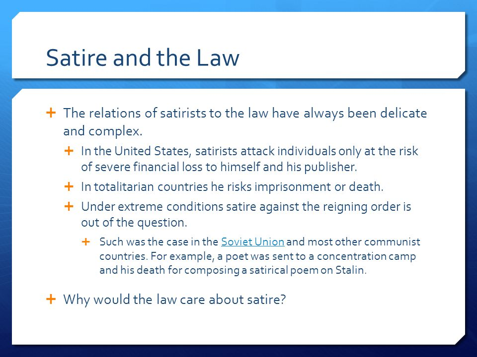 Satire and the Law The relations of satirists to the law have always been delicate and complex.